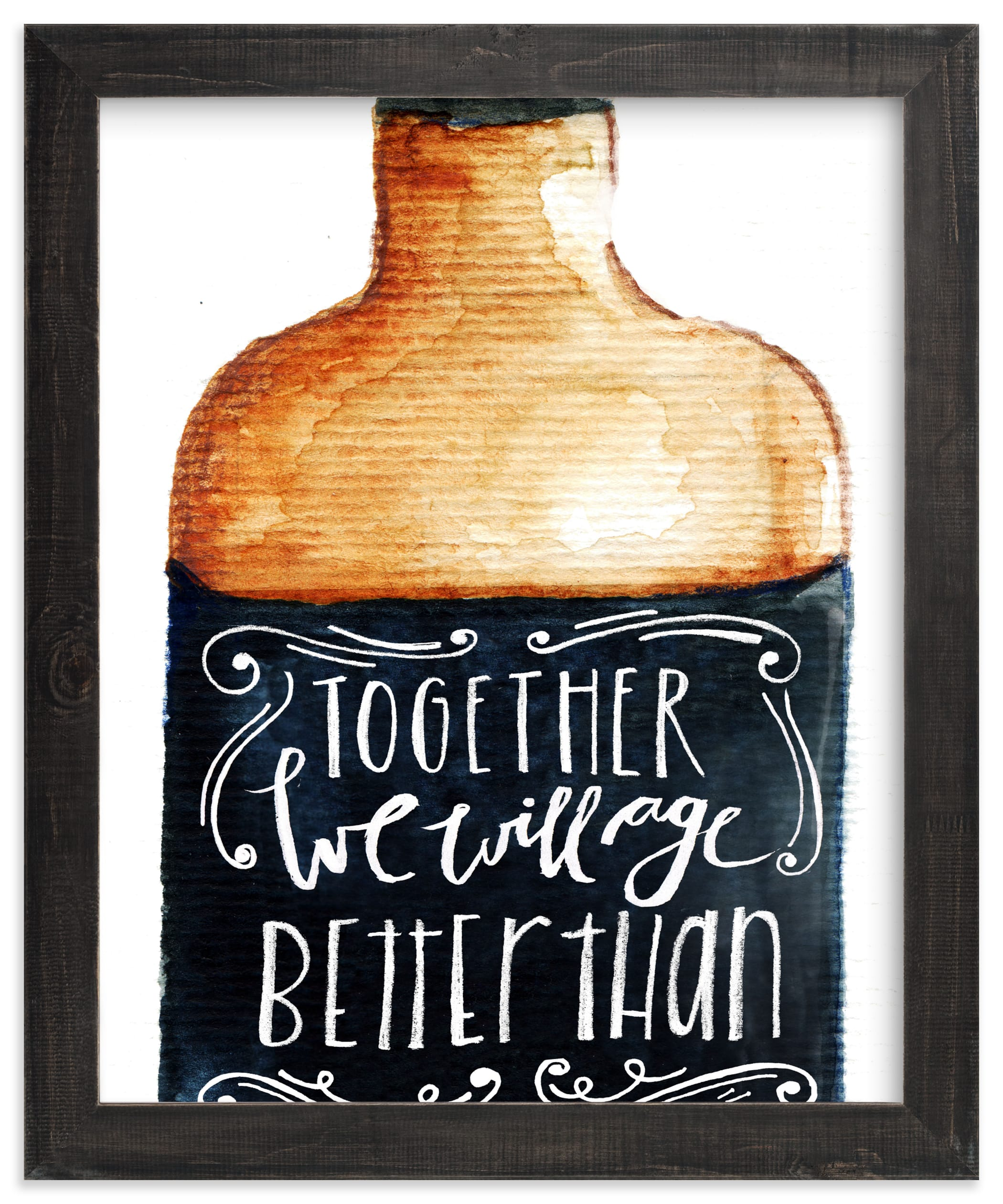 """Better than whiskey"" - Limited Edition Art Print by Lulaloo in beautiful frame options and a variety of sizes."